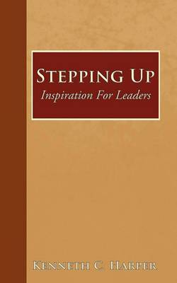 Stepping Up: Inspiration For Leaders