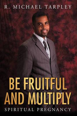 Be Fruitful And Multiply: Spiritual Pregnancy
