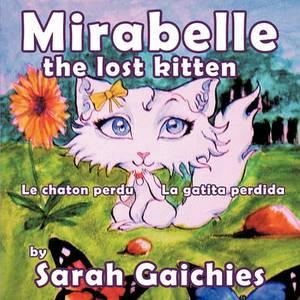 Mirabelle the Lost Kitten: Le Chaton Perdu / El Gatito Perdido