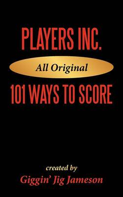 Players Inc: 101 Ways to Score