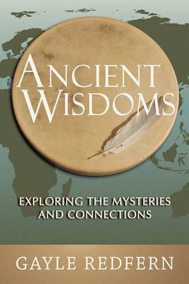 Ancient Wisdoms: Exploring the Mysteries and Connections
