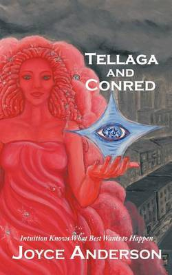 Tellaga and Conred: A Fable For Grownup Kids: Rescuing Your Talents from Constant Comparing