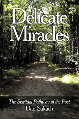 Delicate Miracles: The Spiritual Pathway of the Poet