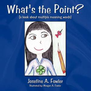 What's the Point?: ( a Book About Multiple Meaning Words)
