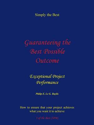 Guaranteeing the Best Possible Outcome: Simply the Best