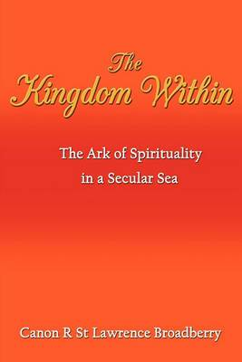 The Kingdom Within: The Ark of Spirituality in a Secular Sea