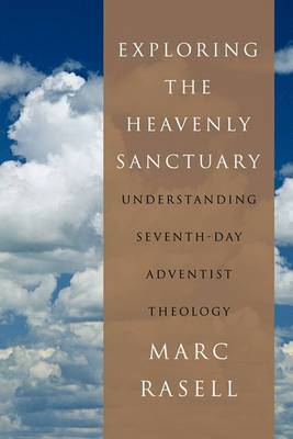 Exploring the Heavenly Sanctuary: Understanding Seventh-day Adventist Theology