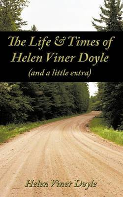 The Life & Times of Helen Viner Doyle (and a Little Extra)