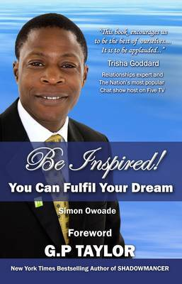 Be Inspired: You Can Fulfil Your Dream