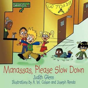 Manassas, Please Slow Down