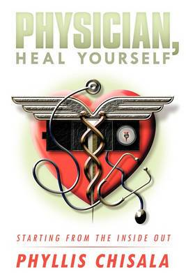 Physician, Heal Yourself: Starting from the Inside Out