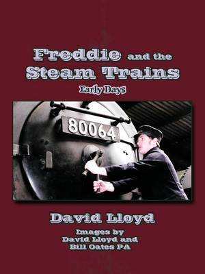 Freddie and the Steam Trains: Book 1: Early Days: Bk. 1
