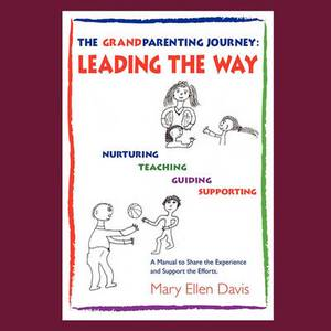The Grandparenting Journey: Leading the Way