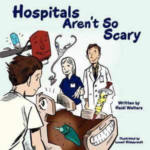 Hospitals Aren't So Scary