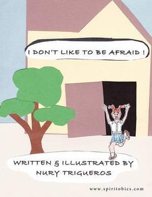 I Don't Like To Be Afraid