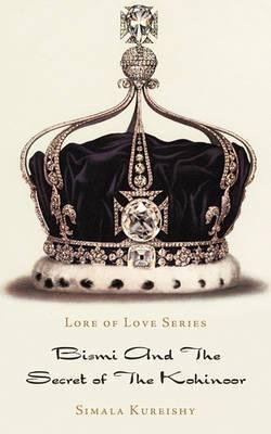 Lore of Love Series: Bismi And The Secret of The Kohinoor