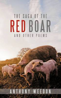 The Saga of the Red Boar: And Other Poems
