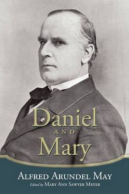 Daniel and Mary: Edited by Mary Ann Sawyer Meyer