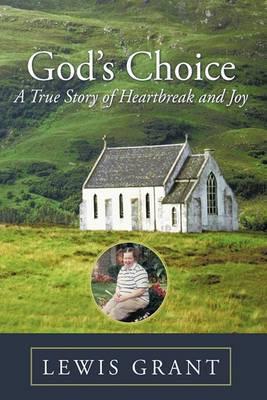 God's Choice: A True Story of Hearbreak and Joy