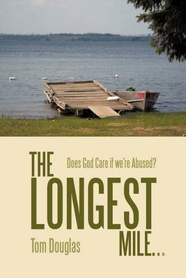The Longest Mile...: Does God Care If We're Abused?