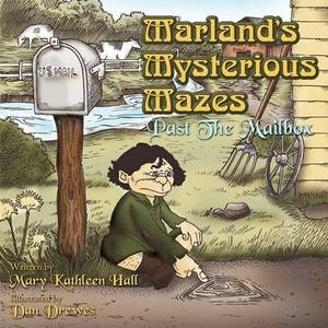 Marland's Mysterious Mazes: Past The Mailbox