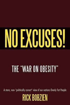 No Excuses!: The  War On Obesity