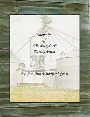 Memoirs of  The Burgdorf  Family Farm