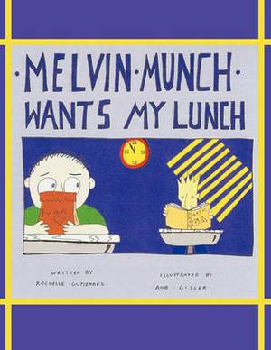 Melvin Munch Wants My Lunch