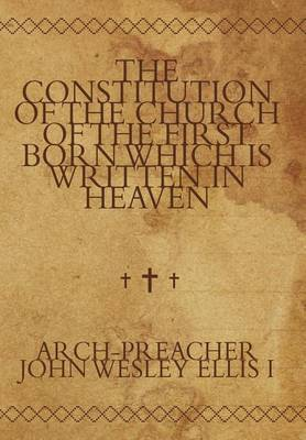 The Constitution of the Church of the First Born Which Is Written in Heaven