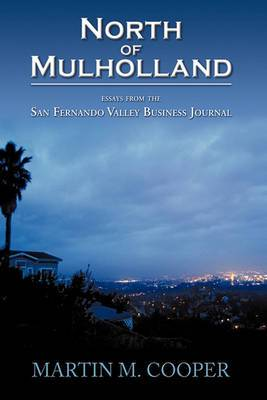 North of Mulholland: Essays from the San Fernando Valley Business Journal