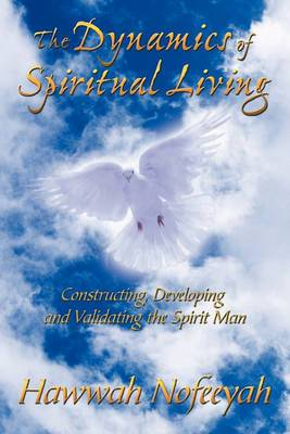 The Dynamics of Spiritual Living: Constructing, Developing and Validating the Spirit Man
