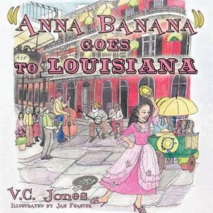 Anna Banana  Goes to Louisiana