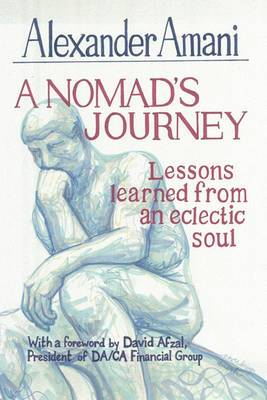 A Nomad's Journey: Lessons Learned from an Eclectic Soul