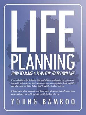 Life Planning: How to Make a Plan for Your Own Future for Your Own Life