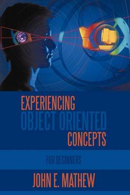 Experiencing Object Oriented Concepts: For Beginners