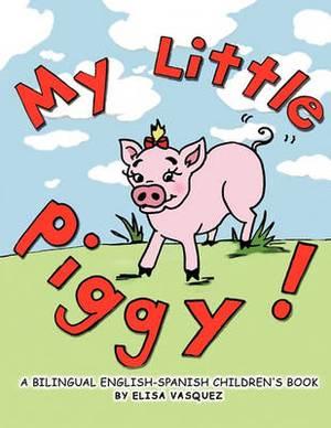 My Little Piggy: A Bilingual English-Spanish Children's Book