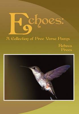 Echoes: A Collection of Free Verse Poems