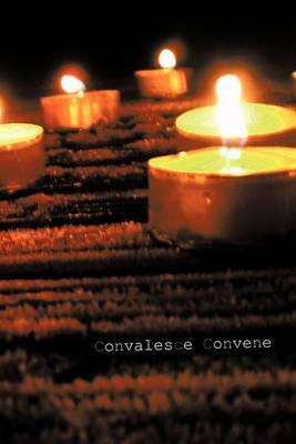 Convalesce Convene