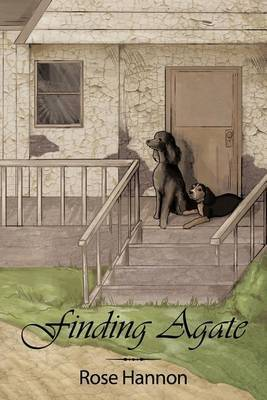 Finding Agate: An Epic Story of a Poodle's Heart and His Will to Survive