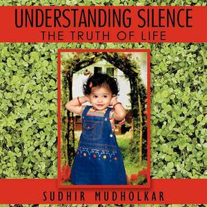 Understanding Silence: The Truth of Life
