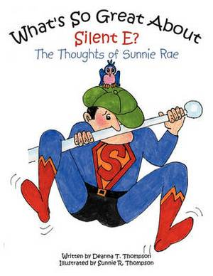 What's So Great About Silent E?: The Thoughts of Sunnie Rae