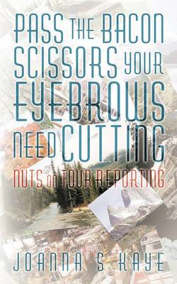 Pass the Bacon Scissors Your Eyebrows Need Cutting: Nuts on Tour Reporting