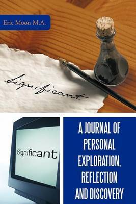 A Journal of Personal Exploration, Reflection and Discovery