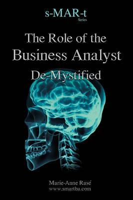 The Role of the Business Analyst De-Mystified