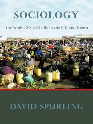 Sociology: The Study of Social Life in the UK and Kenya