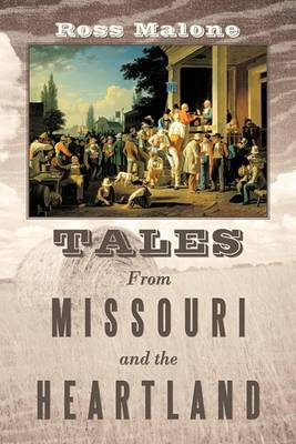 Tales From Missouri and the Heartland