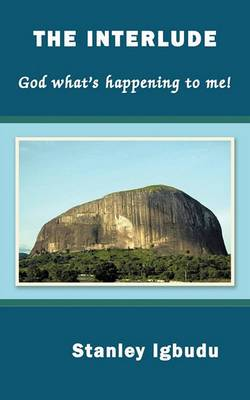 The Interlude: God What's Happening to Me!