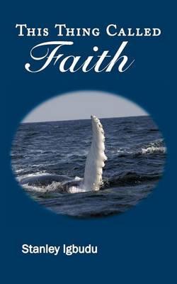 This Thing Called Faith