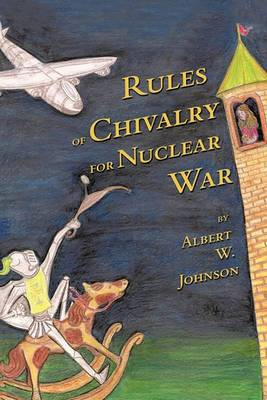 Rules of Chivalry for Nuclear War: How We Fight and Persuade Each Other