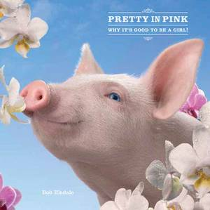 Pretty in Pink: Why it's Good to be a Girl!